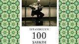 �stanbul'un 100 �ark�s� Kitap Oldu